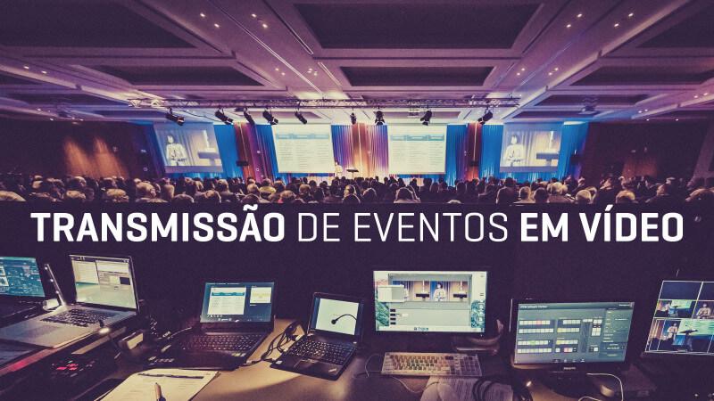 Transmita-o-seu-evento_2400x1350_V4 Transmissão de Eventos em vídeotransmissão